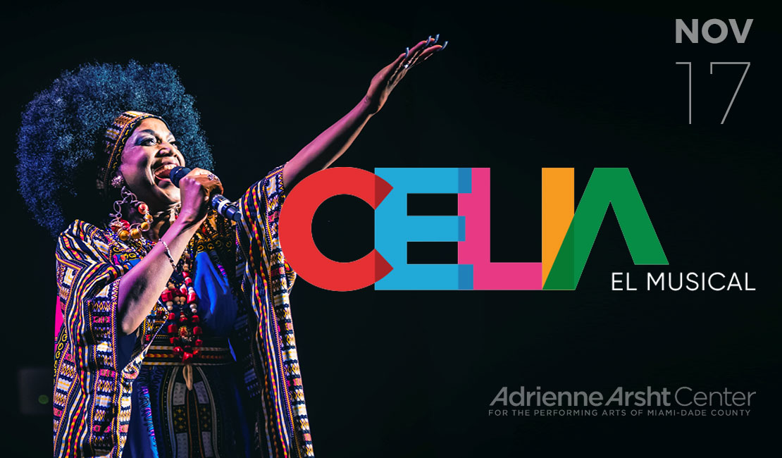 Celia El Musical | Adrienne Arsht Center